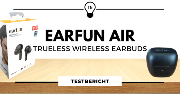 EarFun Air - True Wireless Earbuds im Test